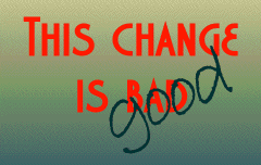 change-is-bad-good